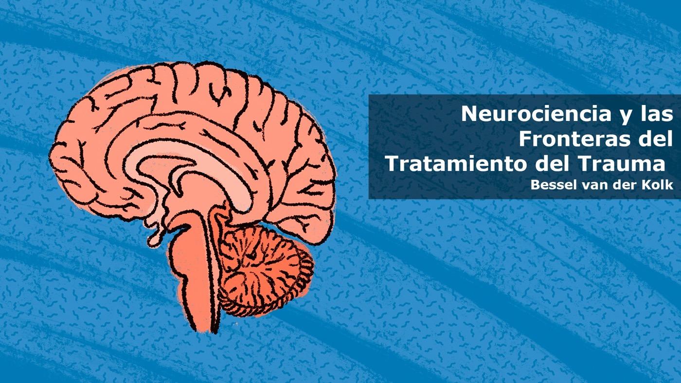 Neurociencia y las Fronteras del Tratamiento del Trauma (Spanish)