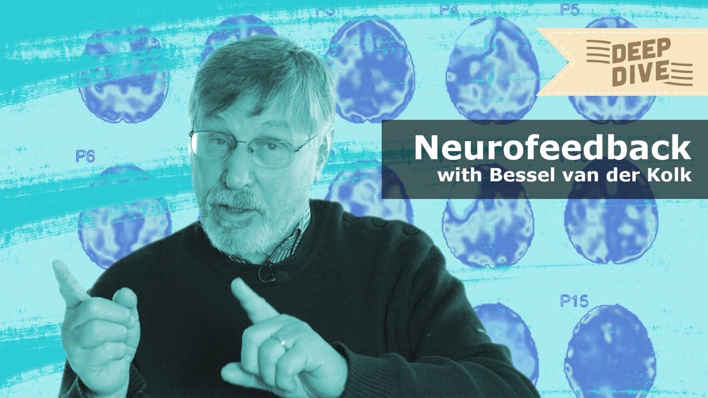 Neurofeedback Series #1 (Lecture by Bessel van der Kolk, MD)